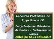 Concurso prefeitura de itapetininga - professor orientador de equipes - curso online video