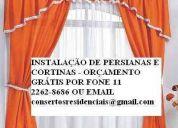 InstalaÇÃo de persianas e cortinas - orÇamento grÁtis por fone ou email