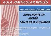Aula particular de ingles reforÇo escolar fundamental e medio zona norte sp metro santana tucuruvi